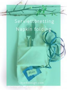 Serviettbretting - napkinfolding - bye9design